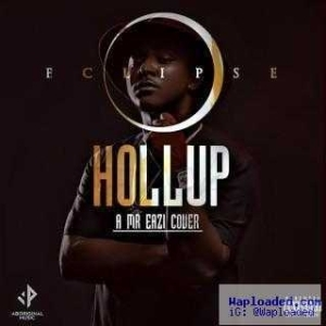 Eclipse - Hollup (Mr Eazi Cover)